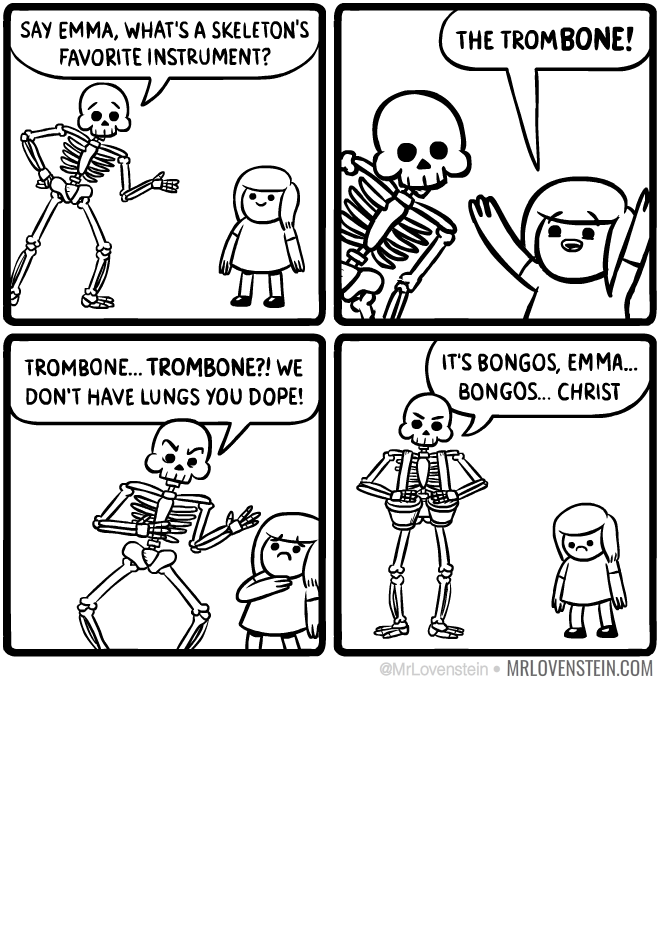 What is this I keep hearing about a skull trumpet? We don't play trumpets! LUNGS! Ugh...